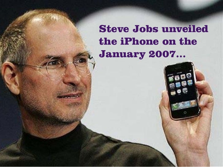Steve Jobs unveiled the iPhone on the January 2007...