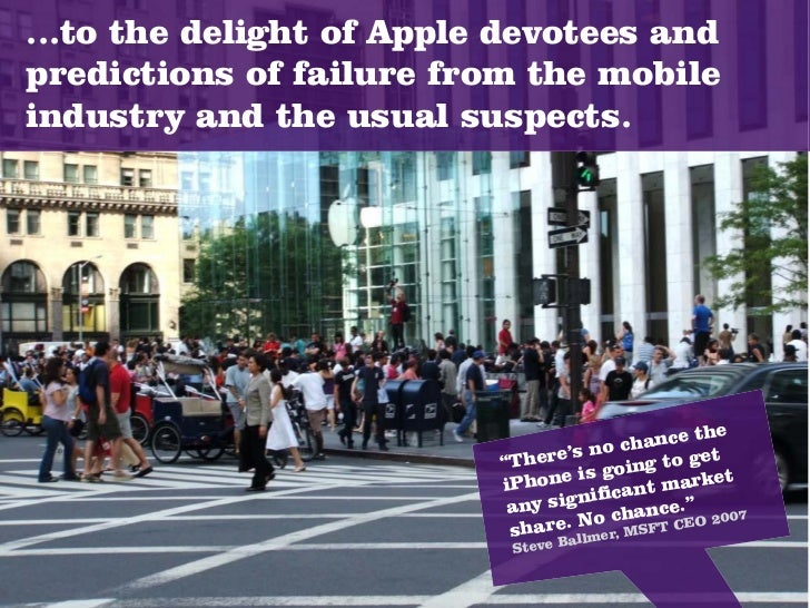 ...to the delight of Apple devotees and predictions of failure from the mobile industry and the usual suspects.           ...