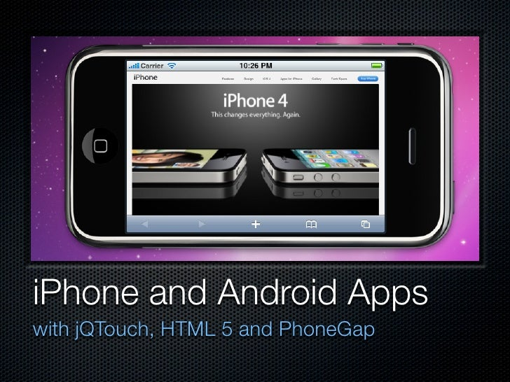 iPhone and Android Apps with jQTouch, HTML 5 and PhoneGap