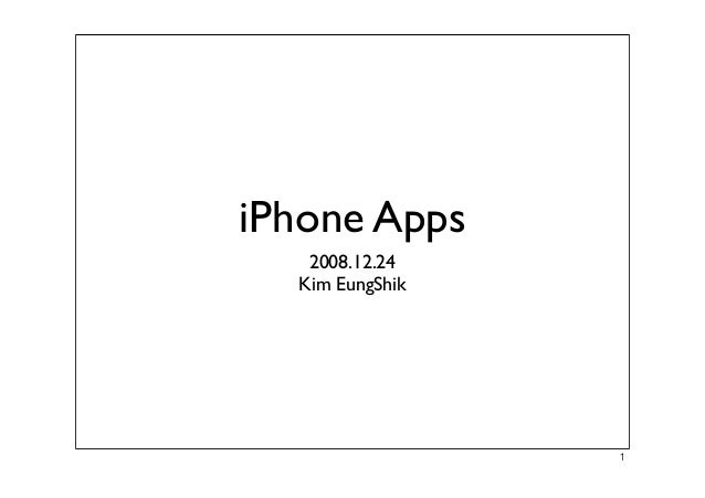 iPhone Apps  2008.12.24  Kim EungShik  !
