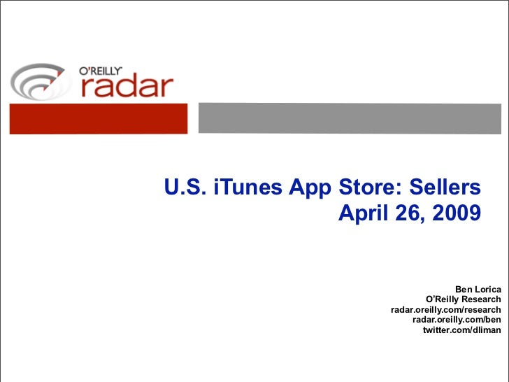 U.S. iTunes App Store: Sellers                 April 26, 2009                                         Ben Lorica          ...