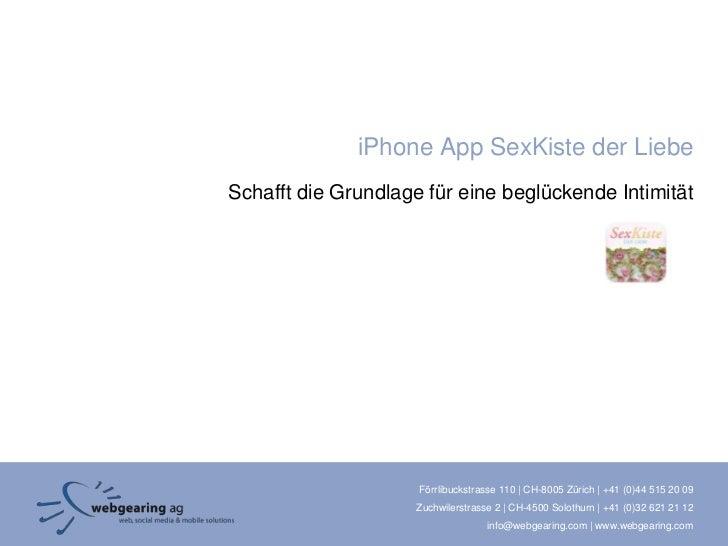 iPhone App SexKiste der LiebeSchafft die Grundlage für eine beglückende Intimität                     Förrlibuckstrasse 11...