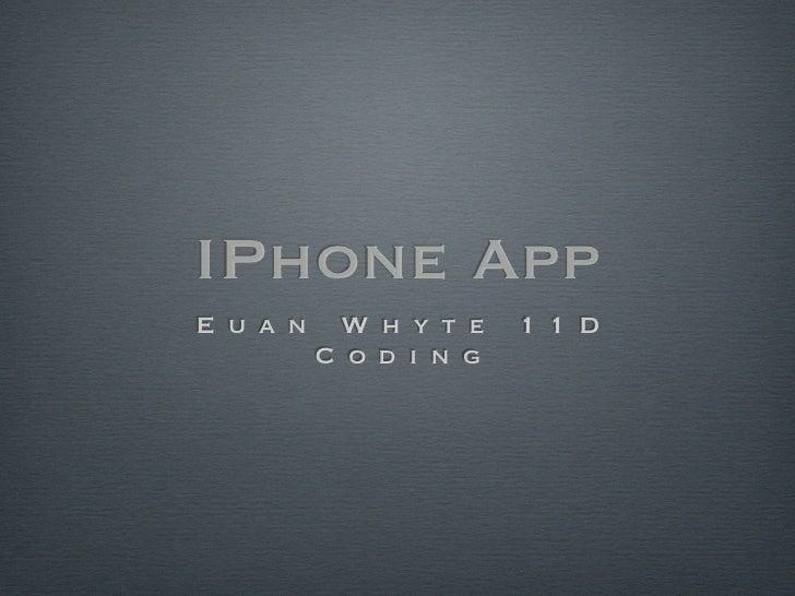 IPhone AppE u a n    W h y t e    1 1 D          C o d i n g