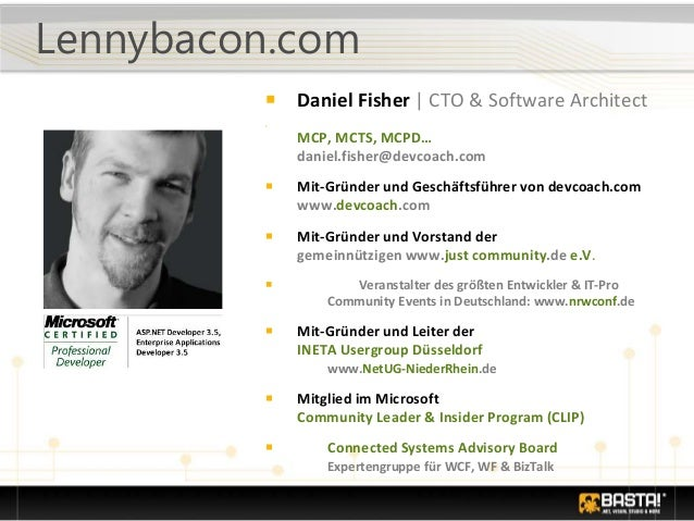 Lennybacon.com ■ Daniel Fisher   CTO & Software Architect ■ MCP, MCTS, MCPD… daniel.fisher@devcoach.com ■ Mit-Gründer und ...