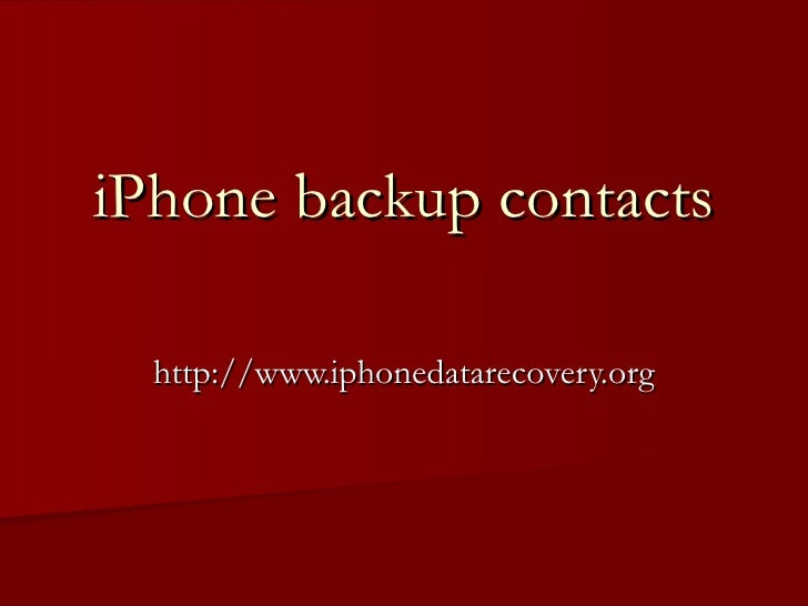 iPhone backup contacts http://www.iphonedatarecovery.org