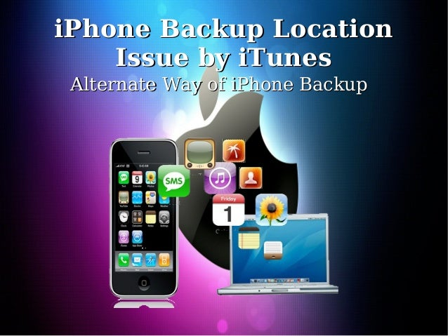 iphone backup location iphone backup location issue by itunes 11624