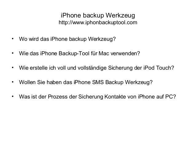 iPhone backup Werkzeug http://www.iphonbackuptool.com • Wo wird das iPhone backup Werkzeug? • Wie das iPhone Backup-Tool f...