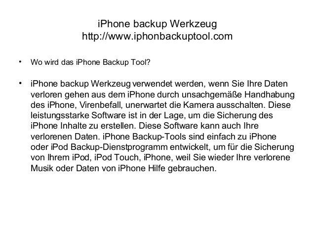 iPhone backup Werkzeug http://www.iphonbackuptool.com • Wo wird das iPhone Backup Tool? • iPhone backup Werkzeug verwendet...