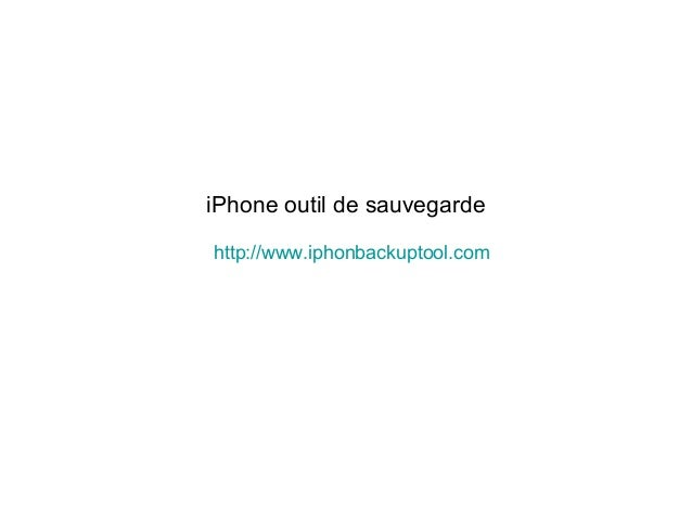 iPhone outil de sauvegarde http://www.iphonbackuptool.com