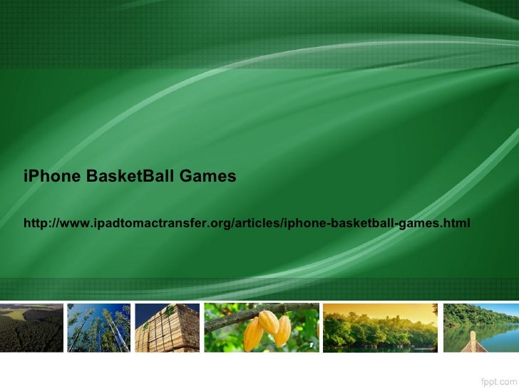 iPhone BasketBall Gameshttp://www.ipadtomactransfer.org/articles/iphone-basketball-games.html