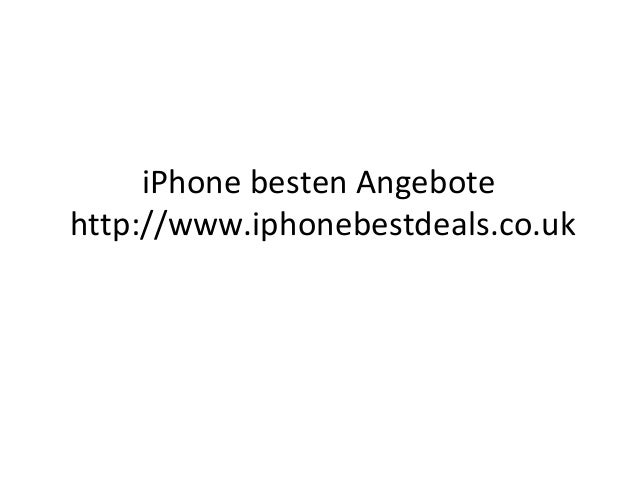 iPhone besten Angebote http://www.iphonebestdeals.co.uk
