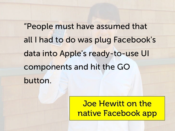 """People must have assumed that all I had to do was plug Facebook's data into Apple's ready-to-use UI components and hit th..."