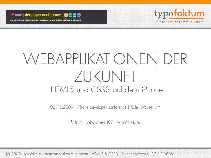 WEBAPPLIKATIONEN DER               ZUKUNFT                         HTML5 und CSS3 auf dem iPhone                          ...