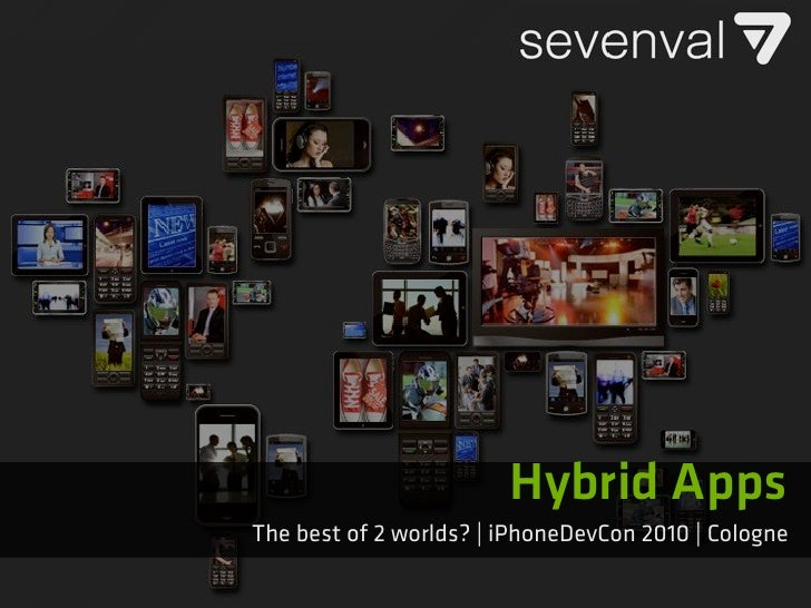 Hybrid AppsThe best of 2 worlds? | iPhoneDevCon 2010 | Cologne