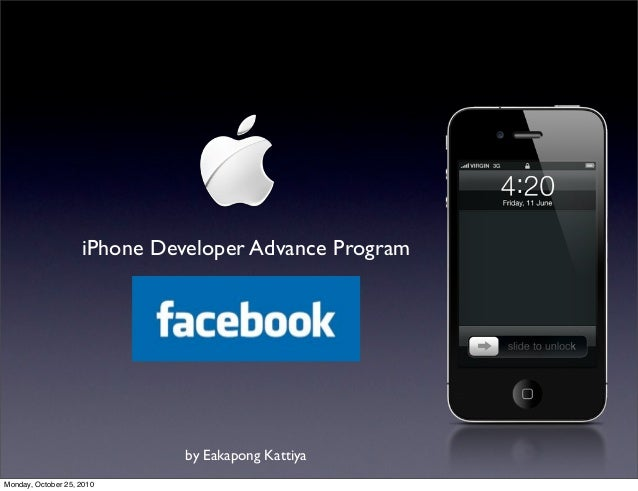 iPhone Developer Advance Program                              by Eakapong KattiyaMonday, October 25, 2010