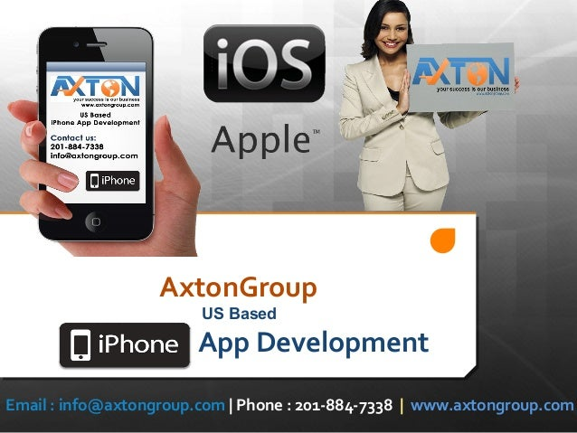 AxtonGroup US Based  App Development Email : info@axtongroup.com   Phone : 201-884-7338   www.axtongroup.com
