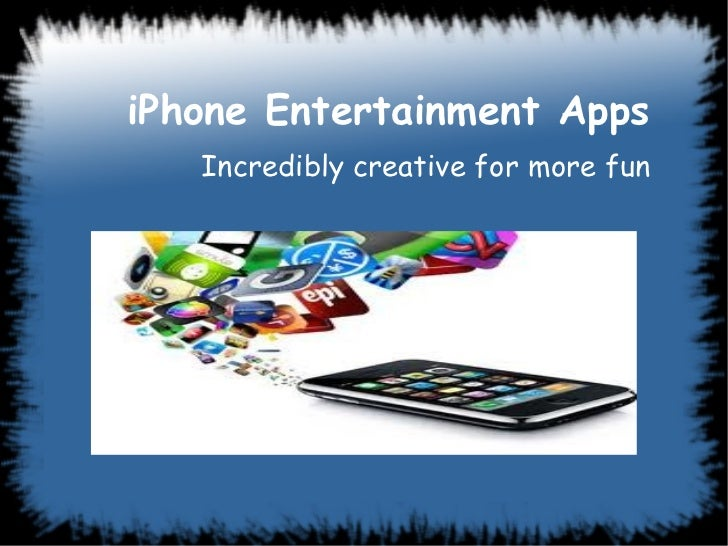 iPhone Entertainment Apps   Incredibly creative for more fun