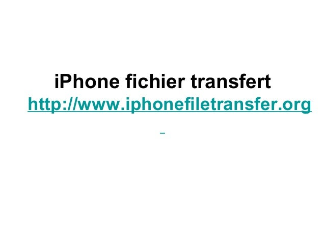 iPhone fichier transfert http://www.iphonefiletransfer.org