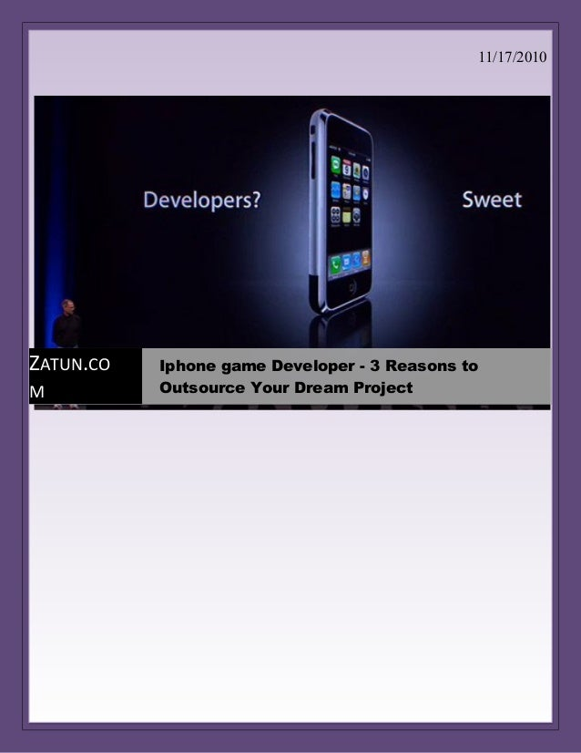 11/17/2010 ZATUN.CO M Iphone game Developer - 3 Reasons to Outsource Your Dream Project
