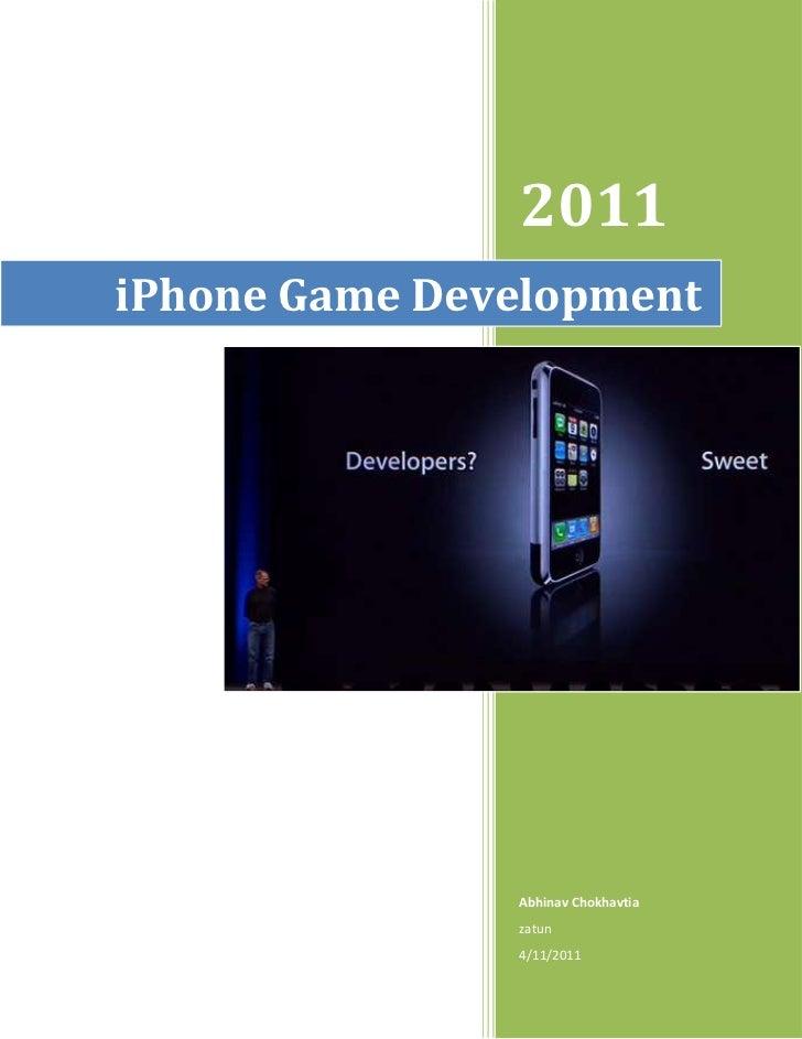 iPhone Game Development2011Abhinav Chokhavtiazatun4/11/2011rightcenter<br />iPhone Game Development – Zatun Knows What to ...