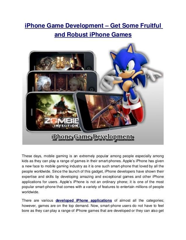 iPhoneGameDevelopment–GetSomeFruitfulandRobustiPhoneGamesThesedays,mobilegamingisanextremelypopularamong...