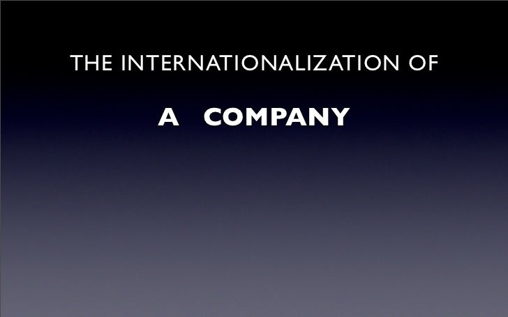 THE INTERNATIONALIZATION OF      A COMPANY