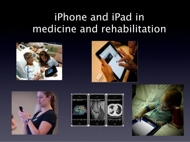 iPhone and iPad in medicine & rehabilitation