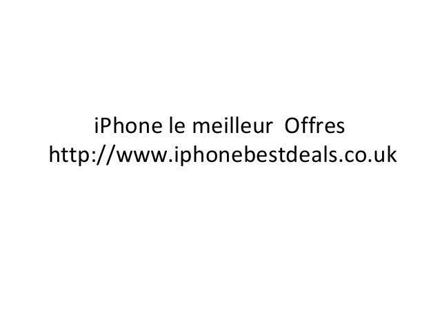 iPhone le meilleur Offres http://www.iphonebestdeals.co.uk