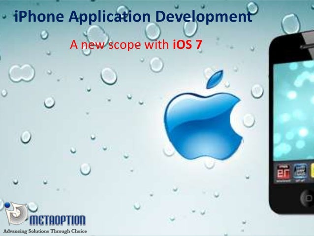 iPhone Application Development A new scope with iOS 7