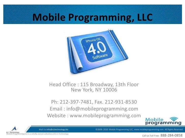 Mobile Programming, LLC<br />Head Office : 115 Broadway, 13th Floor New York, NY 10006<br />Ph: 212-397-7481, Fax. 212-931...