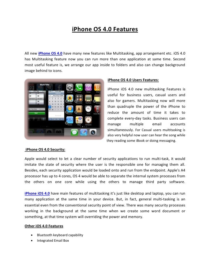 iPhone OS 4.0 FeaturesAll new iPhone OS 4.0 have many new features like Multitasking, app arrangement etc. iOS 4.0has Mult...