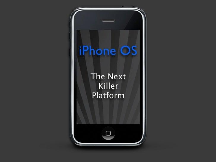 iPhone OS  The Next    Killer  Platform