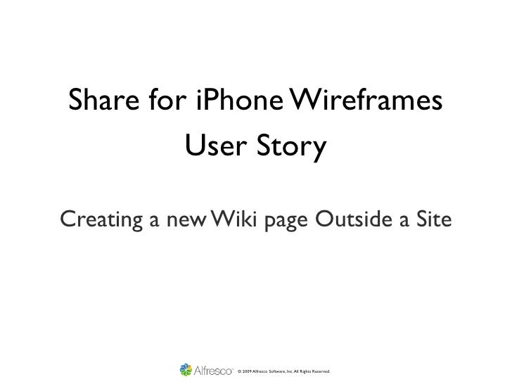 Share for iPhone Wireframes          User Story  Creating a new Wiki page Outside a Site                      © 2009 Alfre...