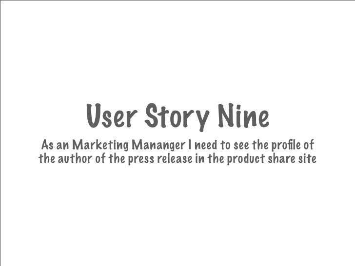 User Story Nine As an Marketing Mananger I need to see the profile of the author of the press release in the product share ...