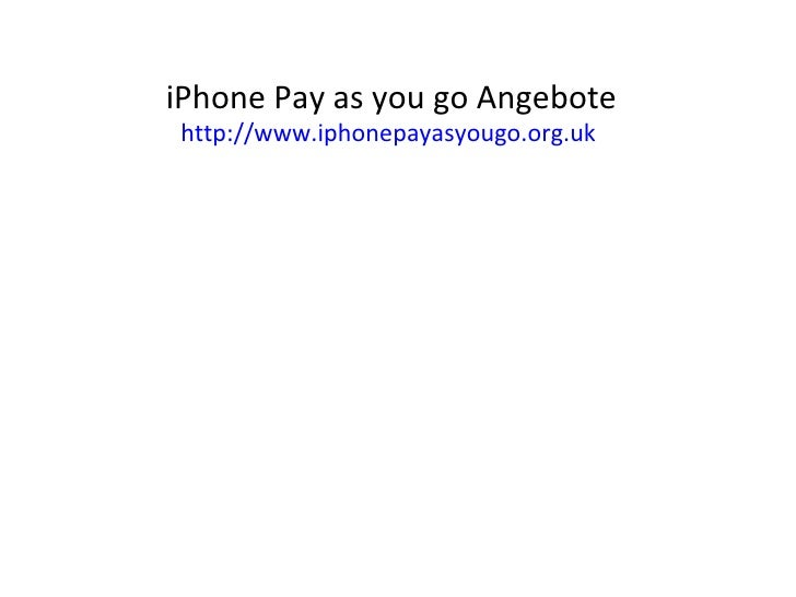 iPhone Pay as you go Angebote http:// www.iphonepayasyougo.org.uk