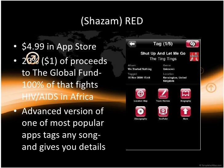 (Shazam) RED<br />$4.99 in App Store<br />20% ($1) of proceeds to The Global Fund- 100% of that fights HIV/AIDS in Africa<...