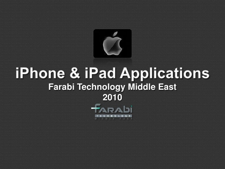 iPhone & iPad Applications<br />Farabi Technology Middle East<br />2010<br />
