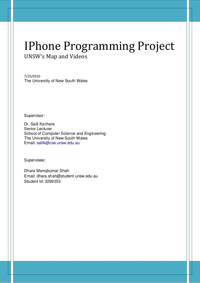 IPhone Programming ProjectUNSW's Map and Videos7/25/2010The University of New South WalesSupervisor:Dr. Salil KanhereSenio...