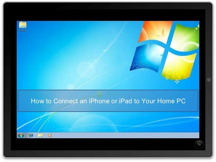 How to Connect an iPhone or iPad to Your Home PC