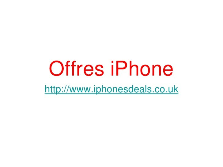 Offres iPhone http://www.iphonesdeals.co.uk