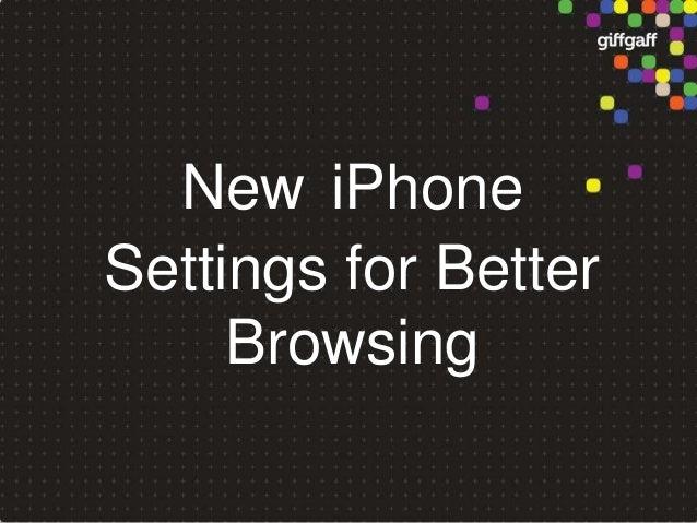 New iPhoneSettings for Better     Browsing