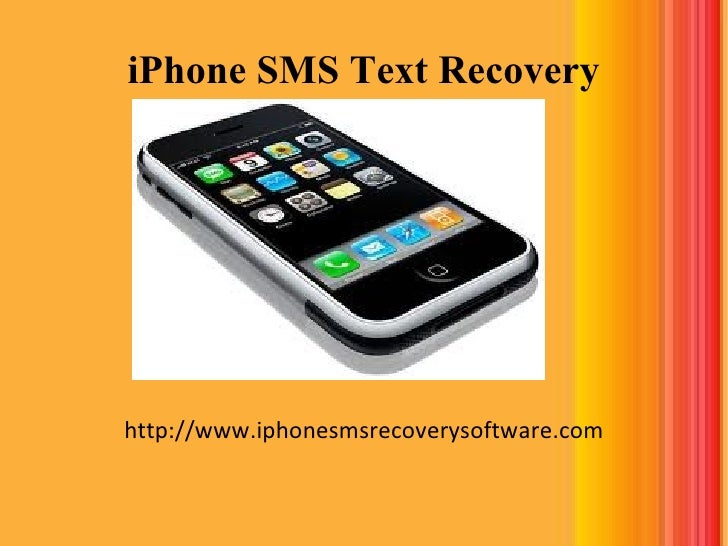 iPhone SMS Text Recovery http://www.iphonesmsrecoverysoftware.com