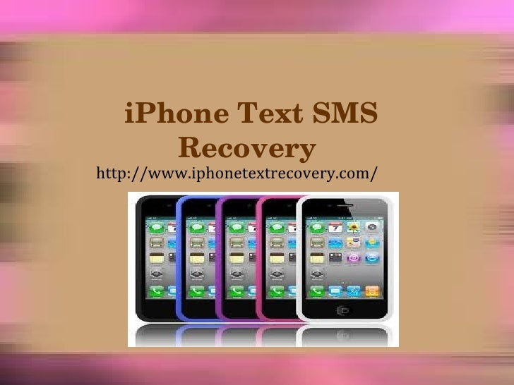 iPhone Text SMS Recovery  http://www.iphonetextrecovery.com/