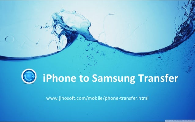 iphone to samsung transfer iphone to samsung transfer transfer iphone data to 9264