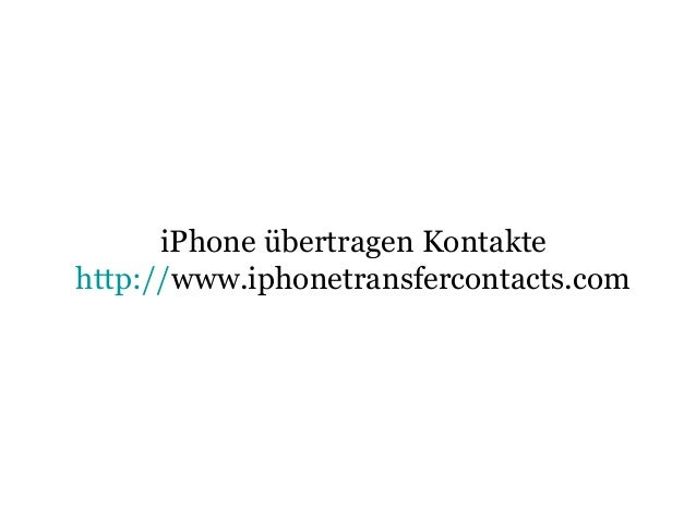 iPhone übertragen Kontakte http://www.iphonetransfercontacts.com