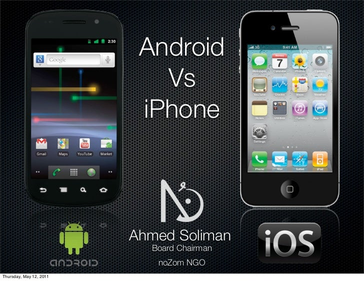 Android                            Vs                          iPhone                         Ahmed Soliman               ...