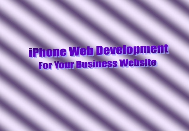 Looking to the current scenario in the mobile web market, iPhone website development has gained a tremendous popularity am...