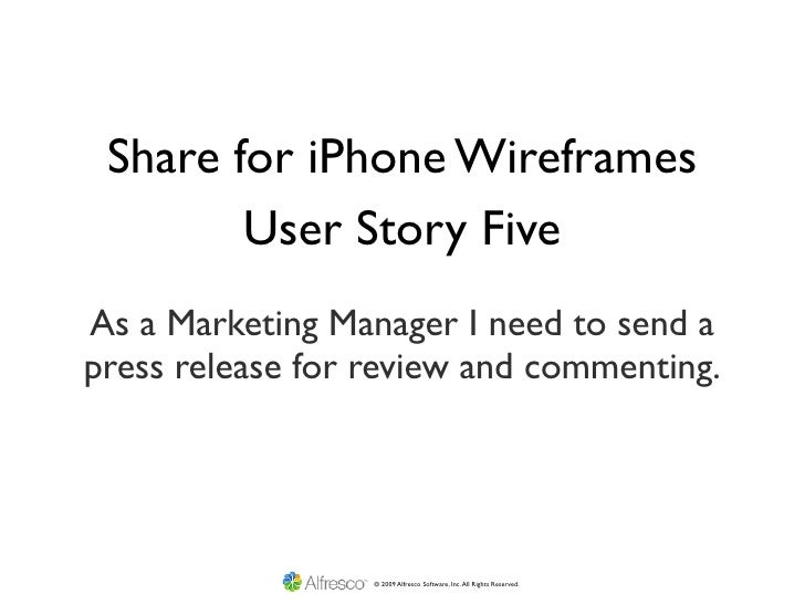 Share for iPhone Wireframes         User Story Five As a Marketing Manager I need to send a press release for review and c...