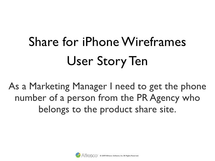 Share for iPhone Wireframes            User Story Ten As a Marketing Manager I need to get the phone  number of a person f...