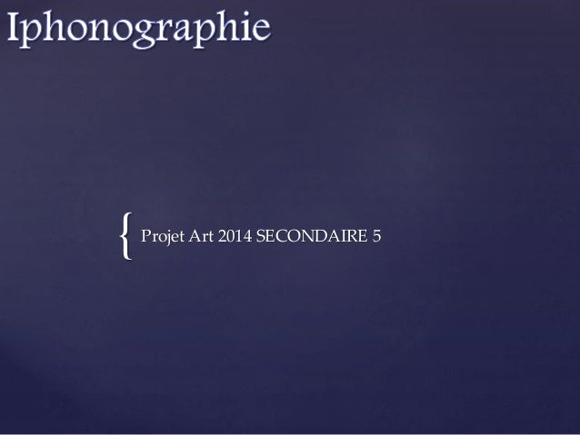 {Projet Art 2014 SECONDAIRE 5